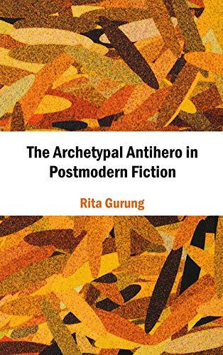 9788126913565: The Archetypal Antihero in Postmodern Fiction