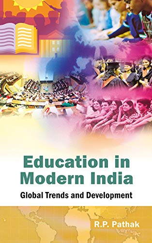 Education in Modern India: Global Trends and Development: R.P. Pathak