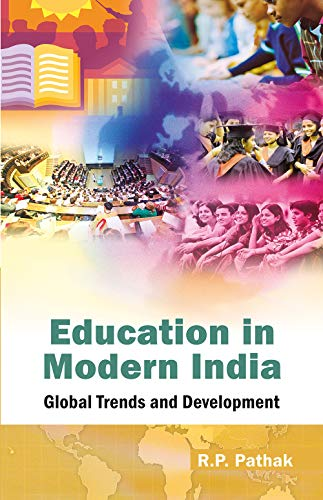 Education In Modern India Global Trends And: R.P. Pathak