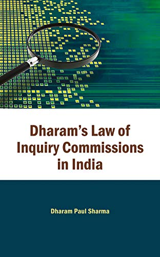Dharam`s Law of Inquiry Commissions in India, Vol. 2: Dharam Paul Sharma