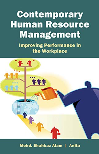 Contemporary Human Resource Management Improving Performance in the Workplace