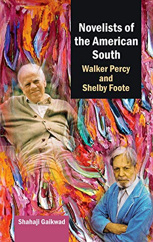 9788126914548: Novelists of the American South Walker Percy and Shelby Foote