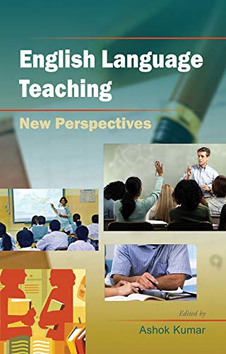 English Language Teaching New Perspectives: Ashok Kumar (ed.)