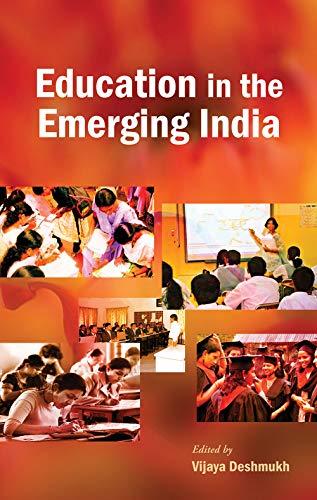 Education in the Emerging India: Vijaya Deshmukh (Ed.)