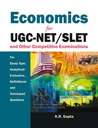 Economics for UGC-NET/SLET and Other Competitiveexaminations: For: K.R. Gupta
