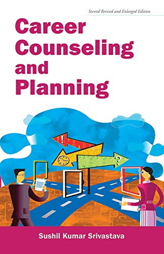 Career Counseling and Planning (Second Revised & Enlarged Edition): Sushil Kumar Srivastava