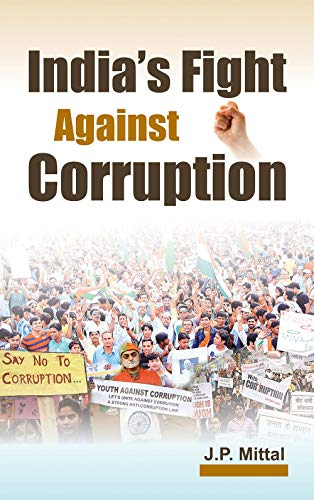 India`s Fight Against Corruption: J.P. Mittal