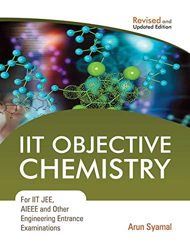IIT Objective Chemistry for IIT JEE, AIEE: Arun Syamal