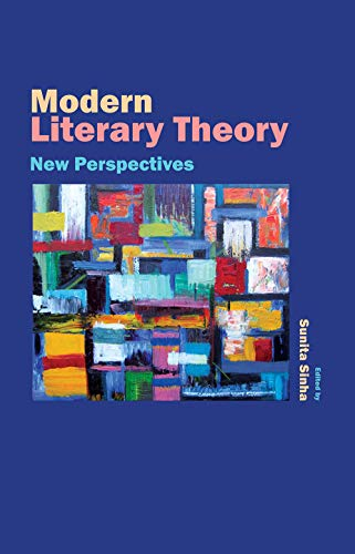 Modern Literary Theory: New Perspectives, Vol. I: Sunita Sinha (Ed.)