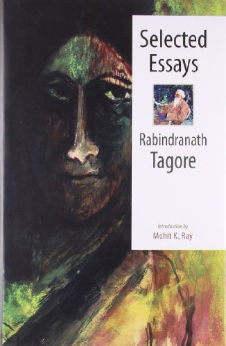 selected essays rabindranath tagore by mohit k ray atlantic  selected essays rabindranath tagore mohit k ray