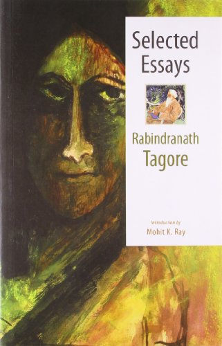 essays rabindranath tagore abebooks selected essays rabindranath tagore mohit k ray