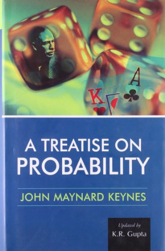 A Treatise on Probability, Vol. I: John Maynard Keynes