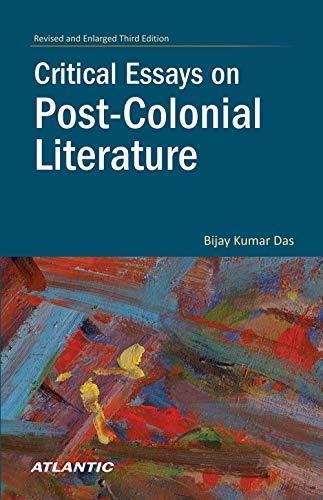Critical Essays on Post-Colonial Literature: Bijay Kumar Das