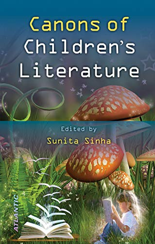Canons of Children?s Literature: Sunita Sinha