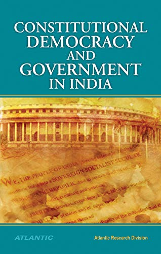 Constitutional Democracy and Government in India: Atlantic Research Division