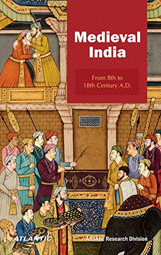 Medieval India From 8th to 18th Century A.D.: Atlantic Research Division