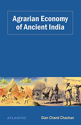 Agrarian Economy of Ancient India: Gian Chand Chauhan