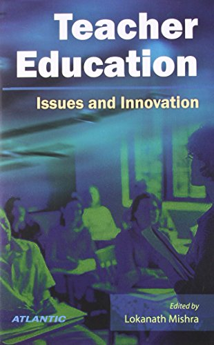 Teacher Education Issues and Innovation: Mishra Lokanath