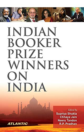 Indian Booker Prize Winners on India: edited by Supriya