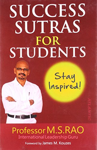 Success Sutras for Students : Stay Inspired!: M.S. Rao