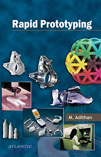 Rapid Prototyping: M. Adithan