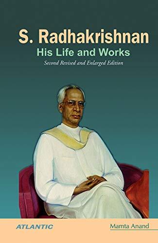 S. Radhakrishnan His Life and Works (Second: Mamta Anand