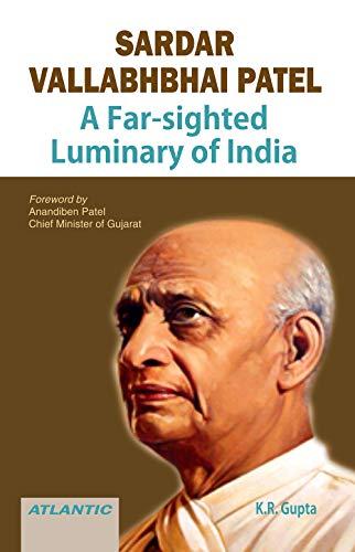Sardar Vallabhbhai Patel: A Far-Sighted Luminary of