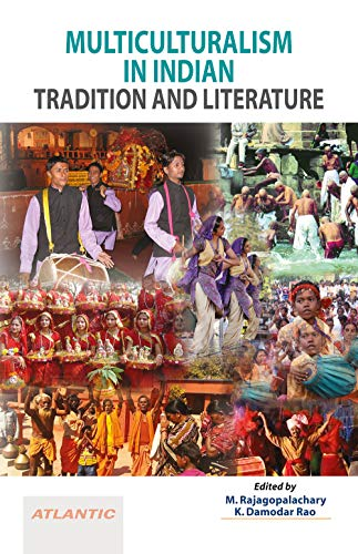Multiculturalism in Indian Tradition and Literature: edited by M.