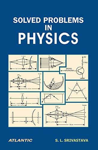 Solved Problems in Physics, Vol. 2: Srivastava S.L.