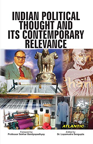 Indian Political Thought And Its Contemporary Relevance: Lopamudra Sengupta