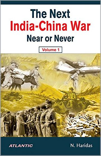 The Next India-China War-Near or Never (Vol.