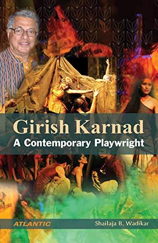 Girish Karnad: A Contemporary Playwright: Shailaja B. Wadikar