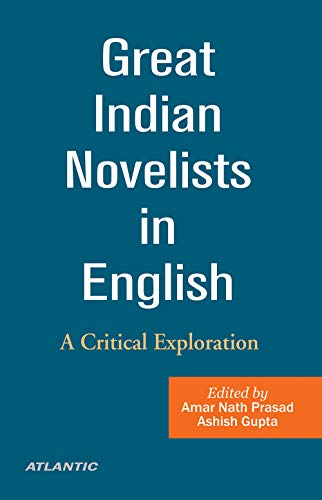 Great Indian Novelists in English A Critical: Amar Nath Prasad