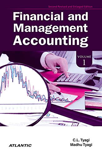 Financial and Management Accounting, Vol. 1: C.L. Tyagi and