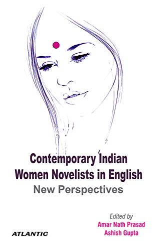Contemporary Indian Women Novelists in English New: Amar Nath Prasad