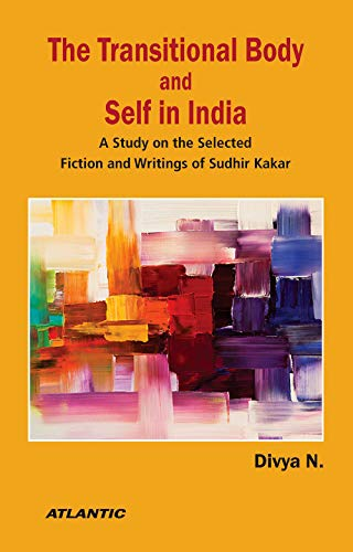 The Transitional Body and Self in India: Divya N.