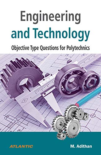 Engineering and Technology Objective Type Questions for: M. Adithan
