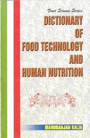 Dictionary of Food Technology & Human Nutrition: Kalia Manoranjan
