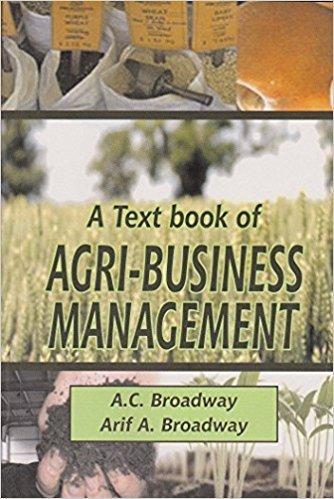 A Textbook of Agri-Business Management: Broadway Arif. A