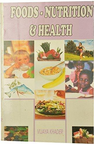 Food Nutrition and Health: Khader Vijaya