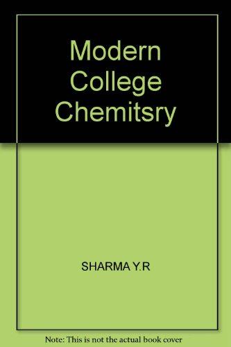 Modern College Chemistry B.Sc. II Major Elective: Sharma Y.R., Sharma