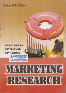 9788127241124: Marketing Research [Paperback] [Jan 01, 2017] Gupta Sunil, Bansal S.P., Verma O.P.