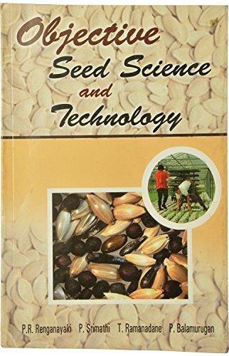Objective Seed Science and Technology: Ranganayaki PR, Srinathi