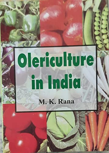Olericulture in India: Rana M.K.