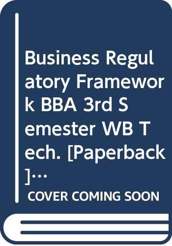 Business Regulatory Framework BBA 3rd Semester WB: Garg K.C., Sharma