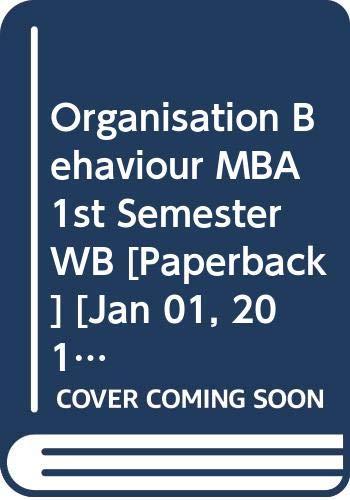 Organisation Behaviour MBA 1st Semester WB: Gupta Shashi K.,