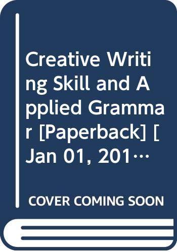 Creative Writing Skill and Applied Grammar: Mishra A.K.