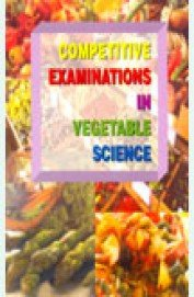 Competitive Examination in Vegetable Science: Rana M.K.