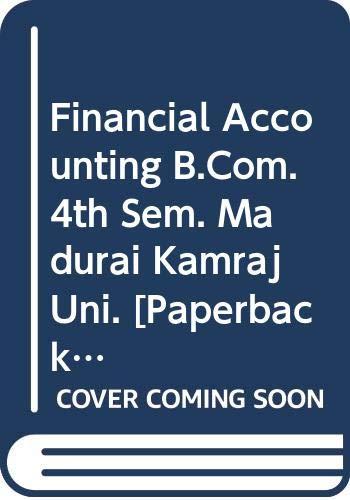 Financial Accounting B.Com. 4th Sem. Madurai Kamraj: Jain S.P., Narang
