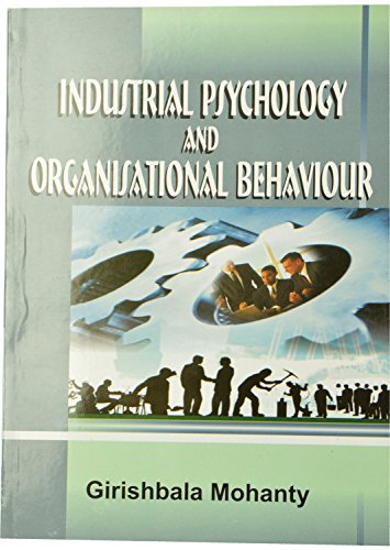 Industrial Psychology and Organisational Behaviour: Mohanty Girishbala